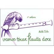 Vamos Tocar Flauta Doce - 1° Volume Helle Tirler SNVTFD1