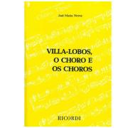 Villa-Lobos, O Choro E Os Choros - José Maria Neves - MCM0380