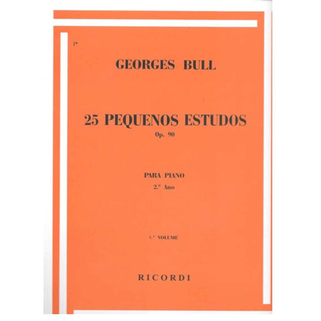25 Pequenos Estudos Para Piano op. 90 Vol.1 - Georges Bull - RB0064