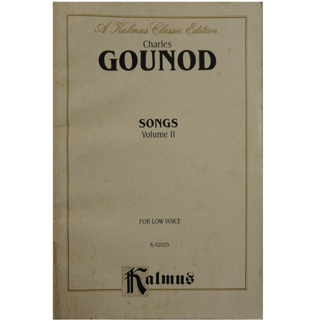 A kalmus Classic Edition - Charles GOUNOD Songs Volume II For Low Voice - K02025
