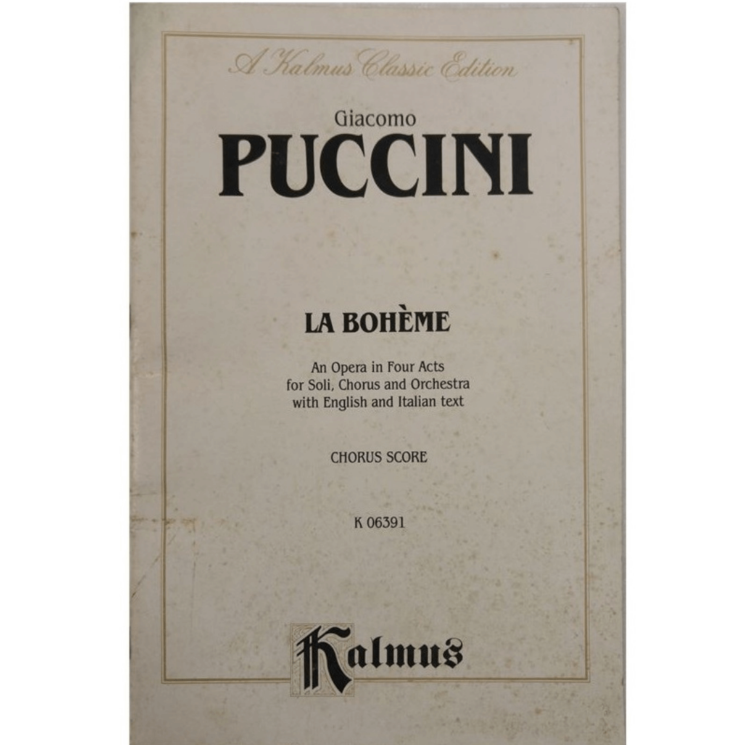 A kalmus Classic Edition - Giacomo PUCCINI La Boheme An Opera in Four Acts for Soli