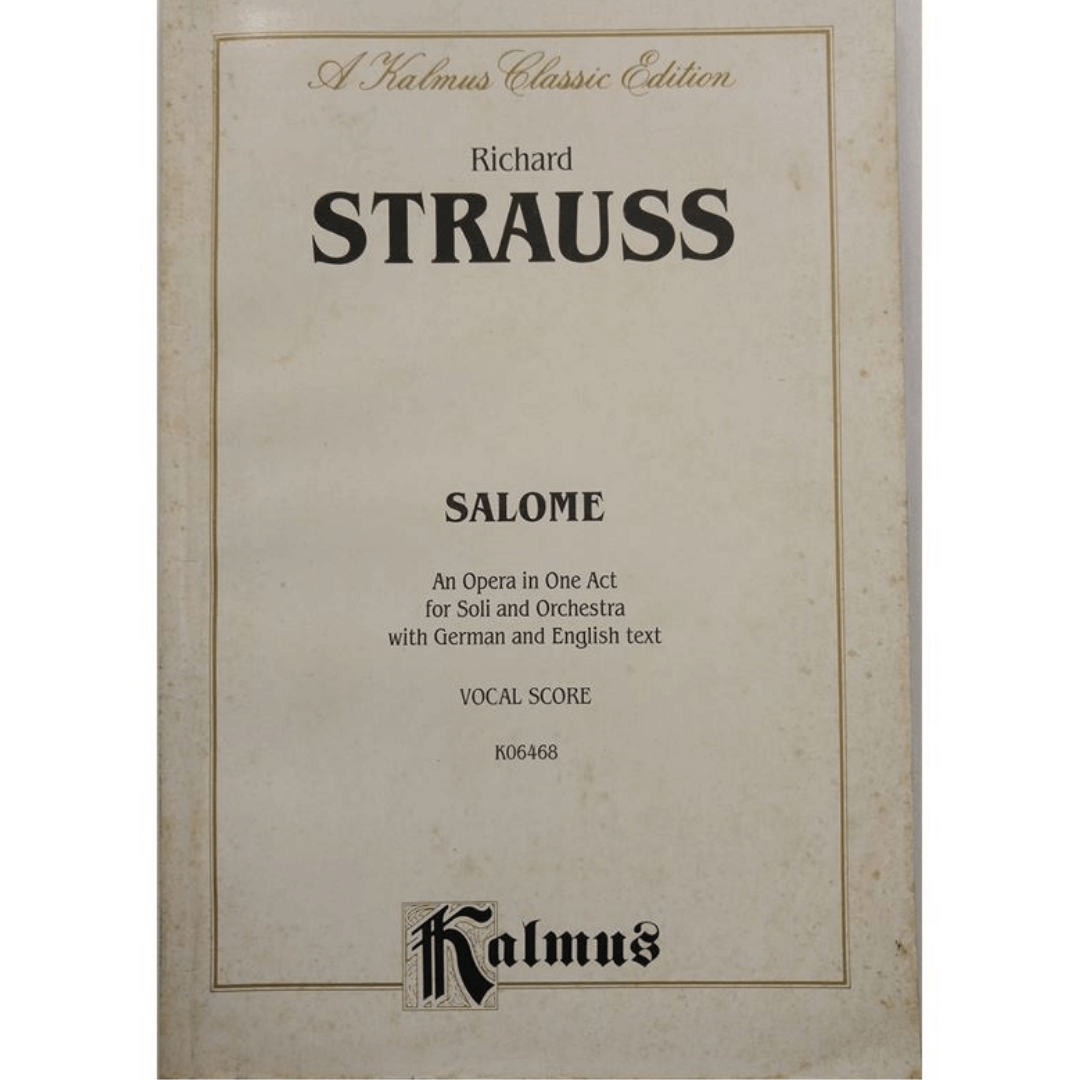 A kalmus Classic Edition - Richard STRAUSS Salome An Opera in One Act for Soli and Orchestra K06468