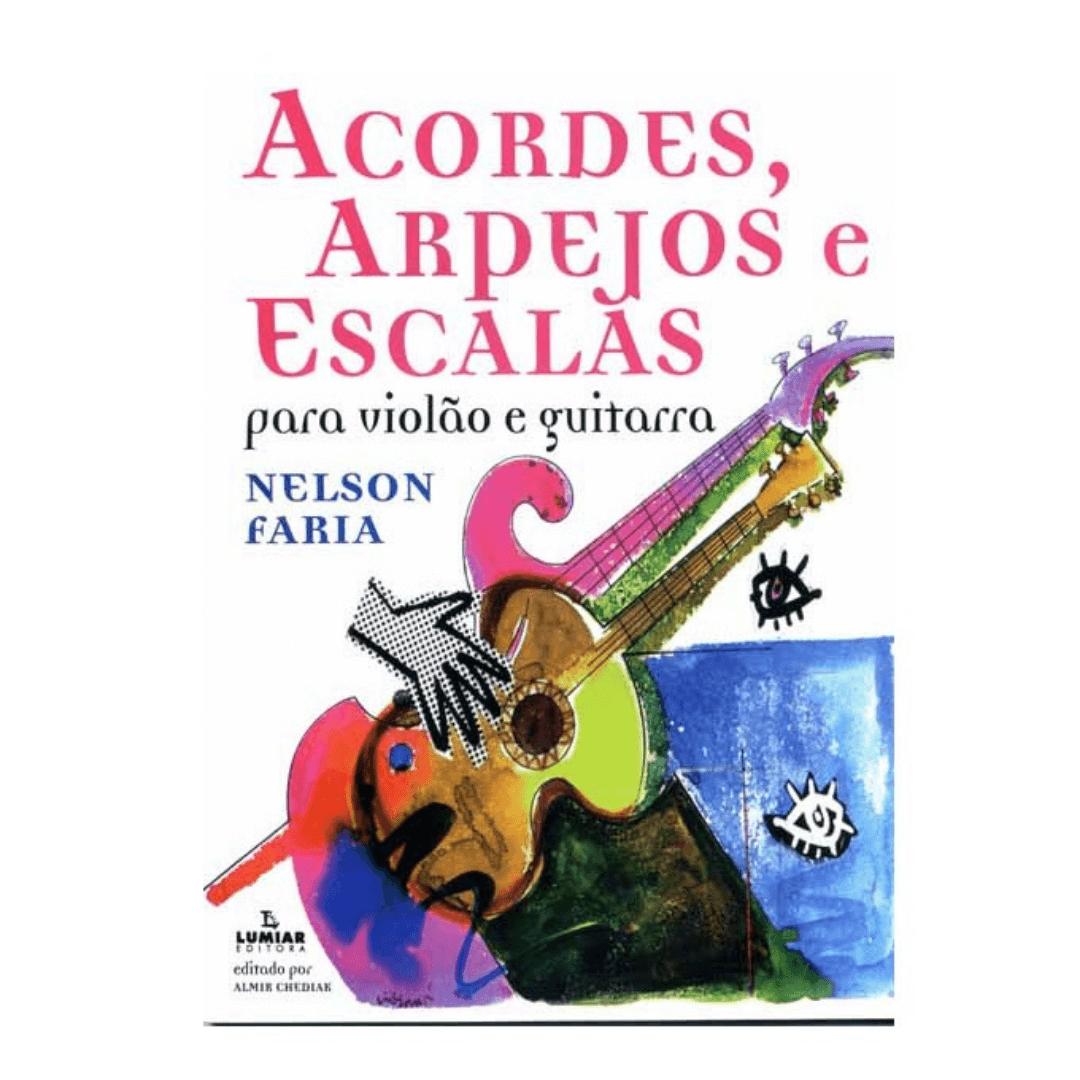 Acordes, Arpejos e Escalas para Violão e Guitarra - Nelson Faria -ACAPE