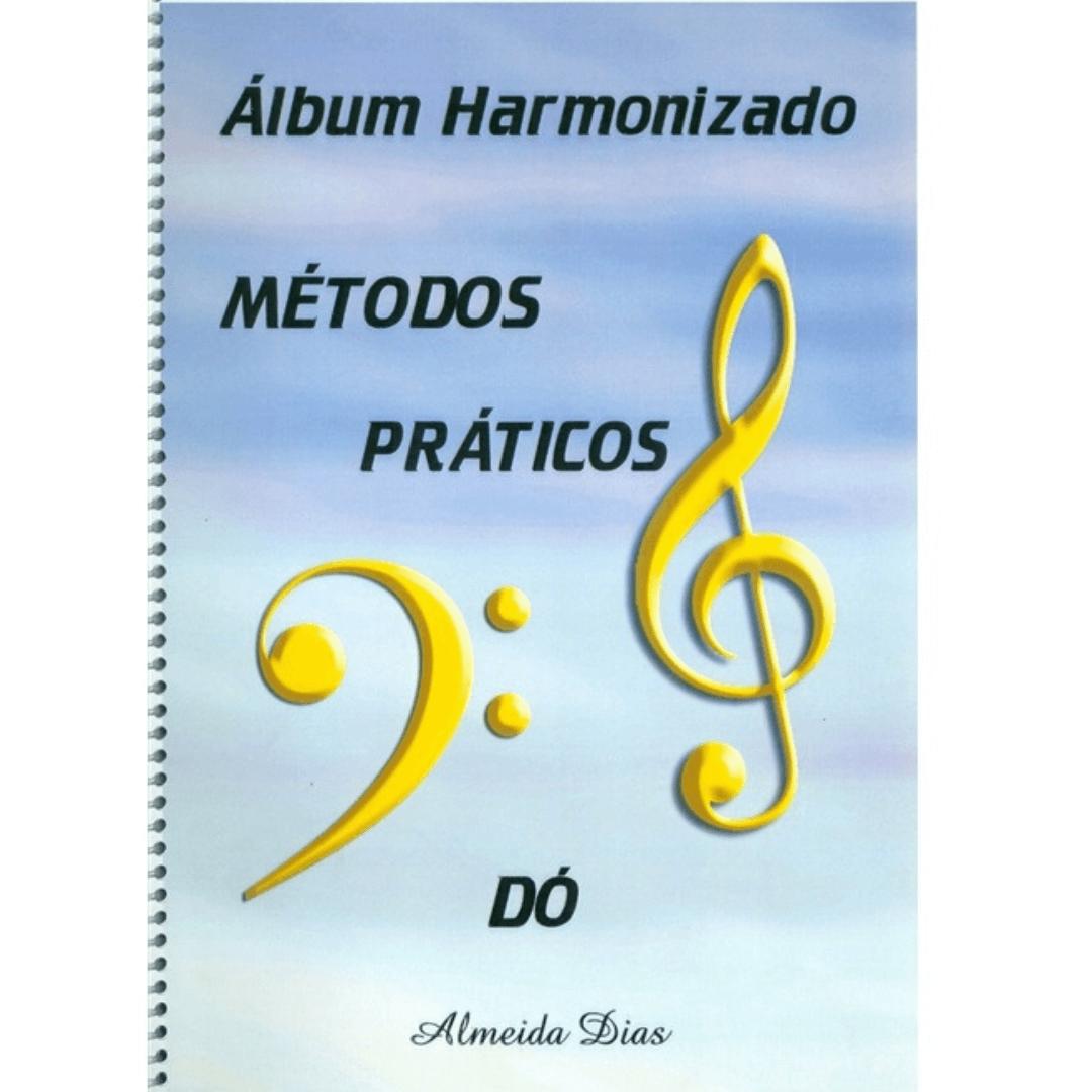 Álbum Harmonizado - Métodos Práticos Dó - Almeida Dias