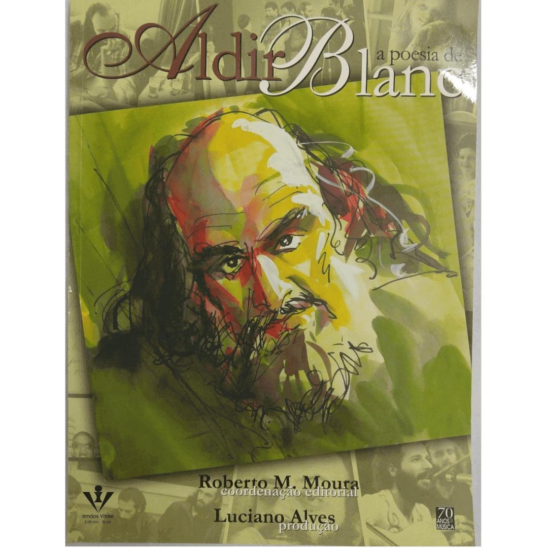 Aldir Blanc - A Poesia de Aldir Blanc - Roberto M. Moura / Luciano Alves - 284A