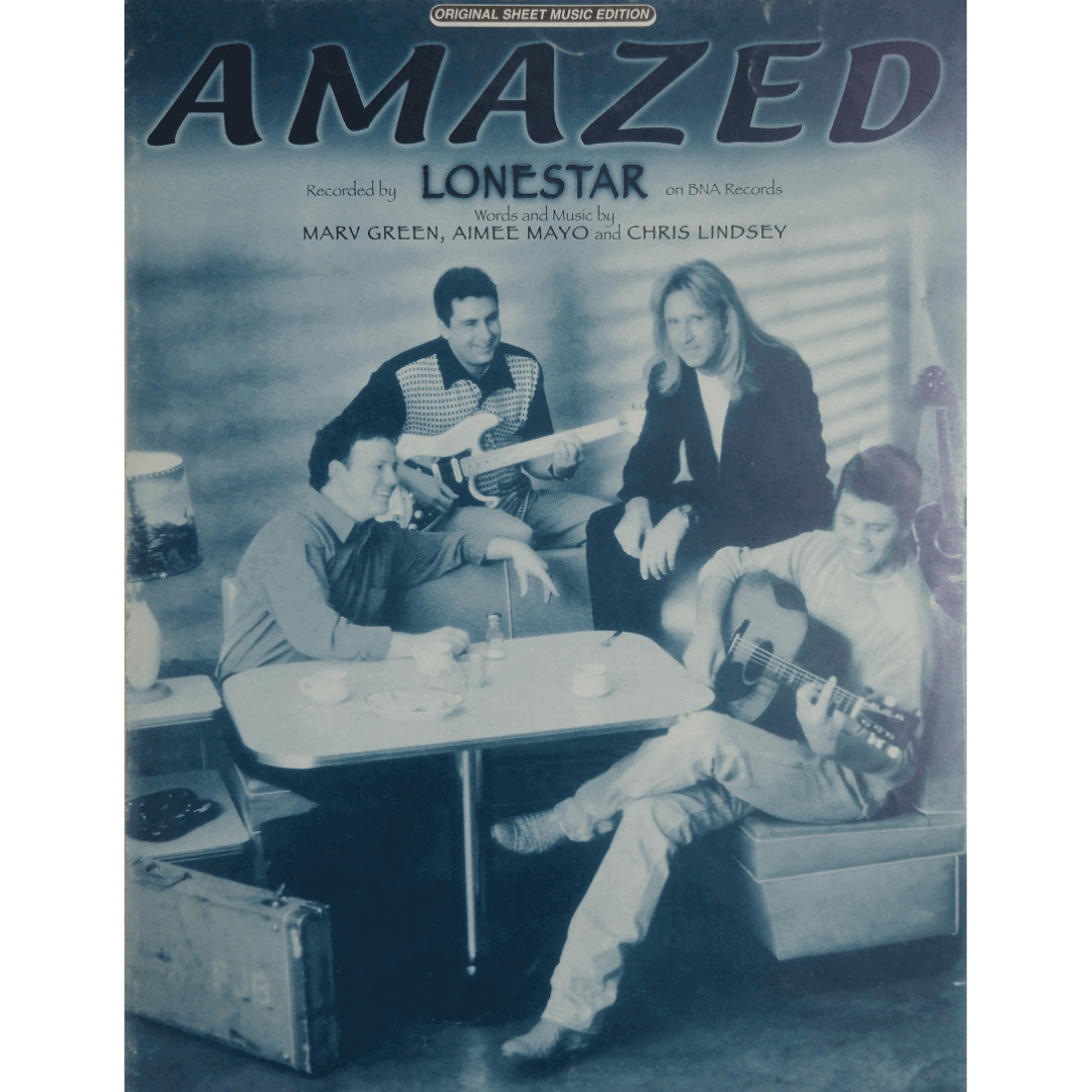Amazed Recorded by Lonestar on BNA Records Marv Green, Aimee Mayo and Chris Lindsey PV9959