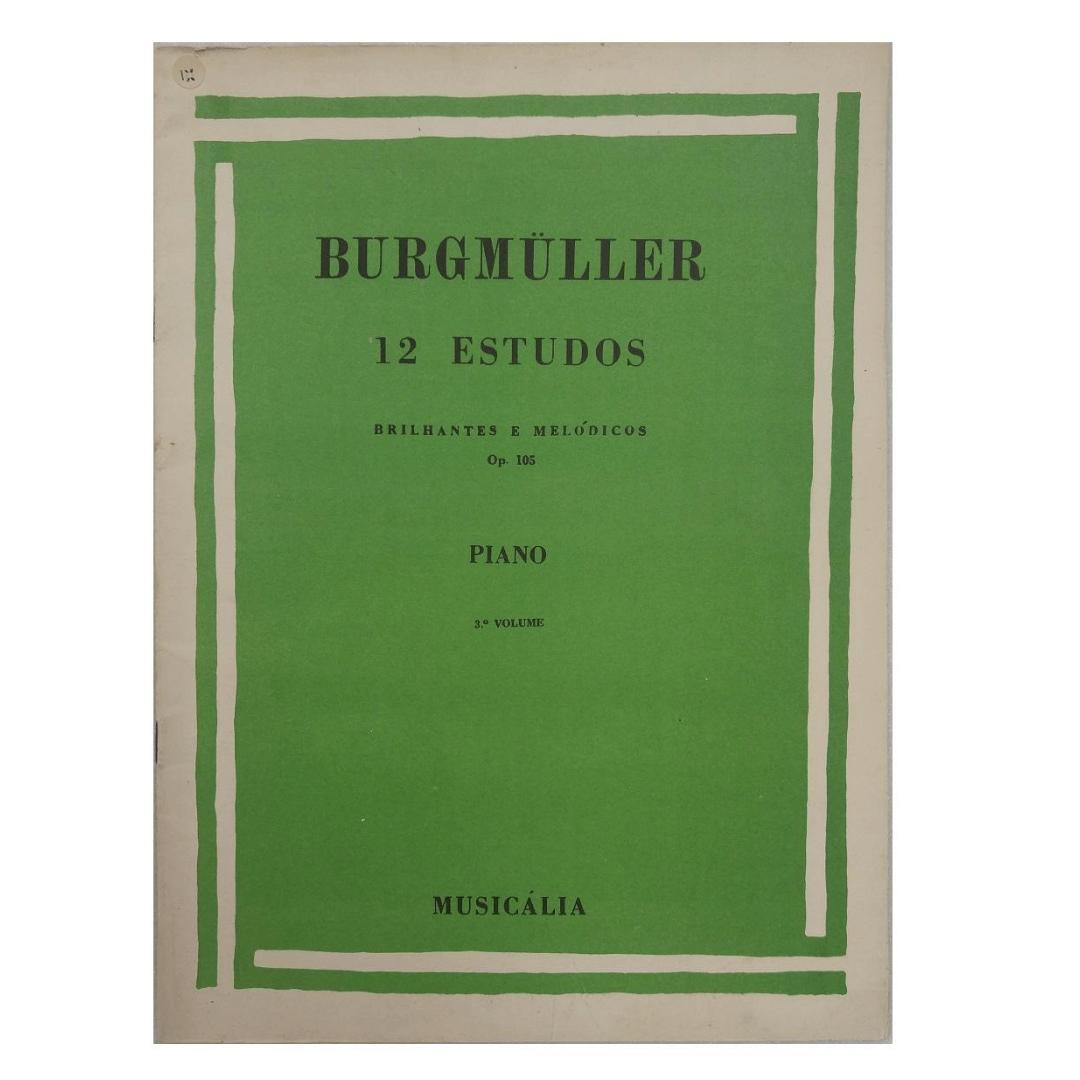 BURGMULLER 12 ESTUDOS BRILHANTES E MELÓDICOS - Op. 105 Piano - VOLUME 3 - MCM143