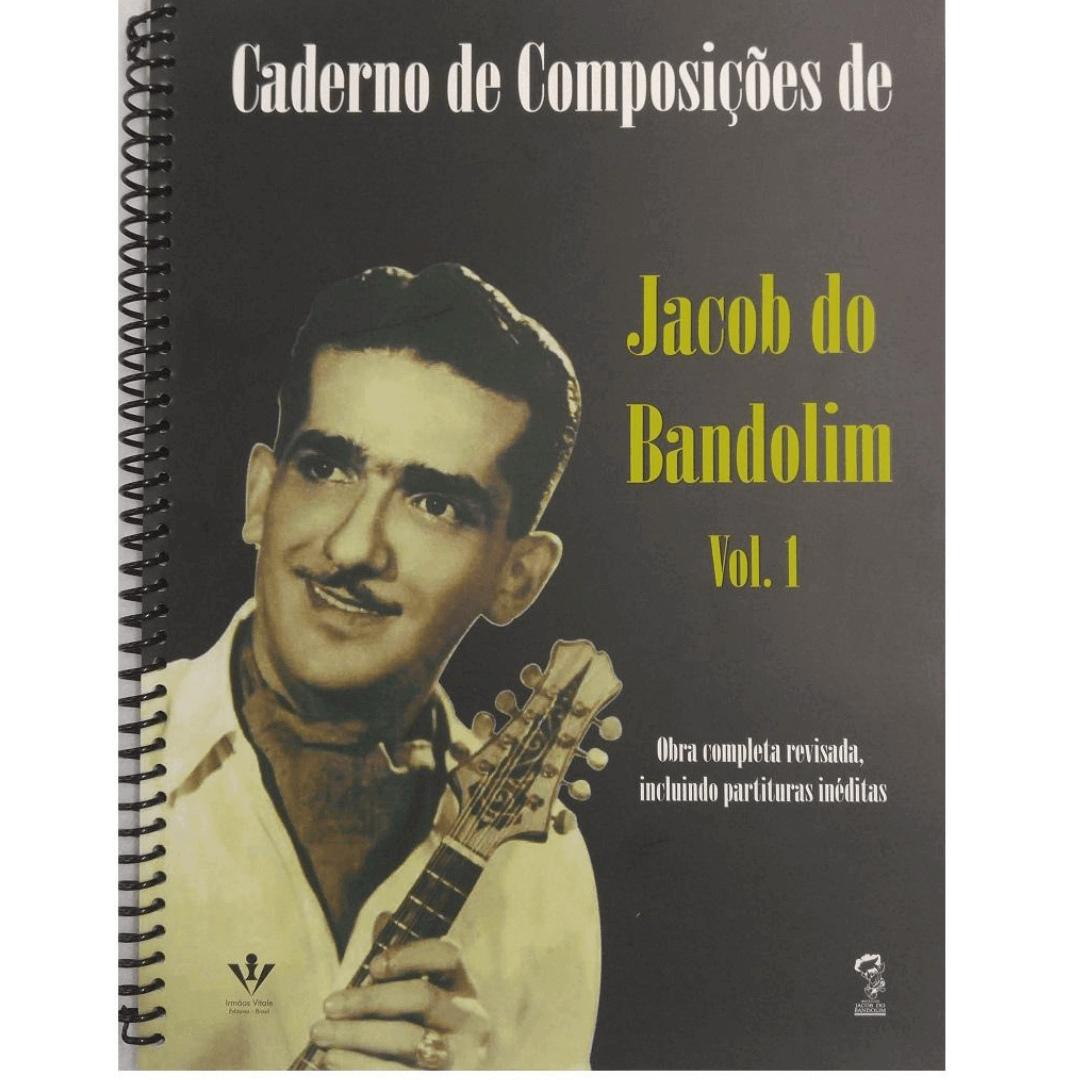 Caderno de Composições de Jacob do Bandolim Vol.1 Obra Completa revisada 331A