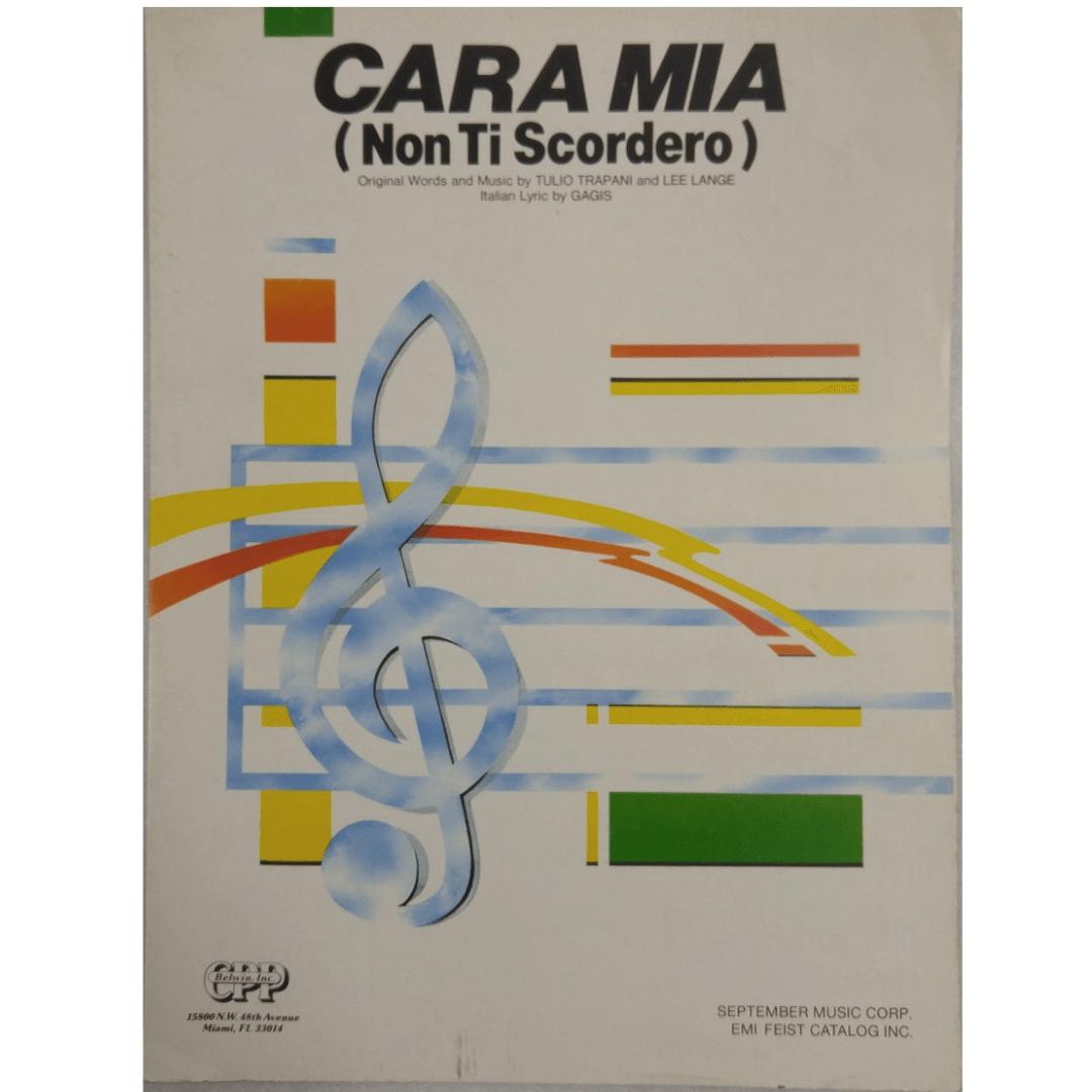 Cara Mia ( Non Ti Scordero ) Original Words and Music by Tulio Trapani and Lee Lange T1400CPV