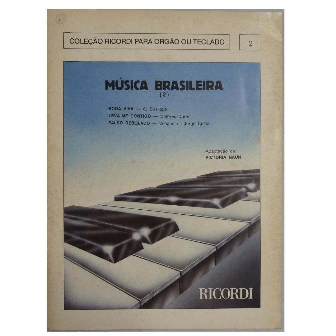 Coleção Ricordi para Orgão ou Teclado 2 - Música Brasileira Adaptação de: Victoria Naun RB0832