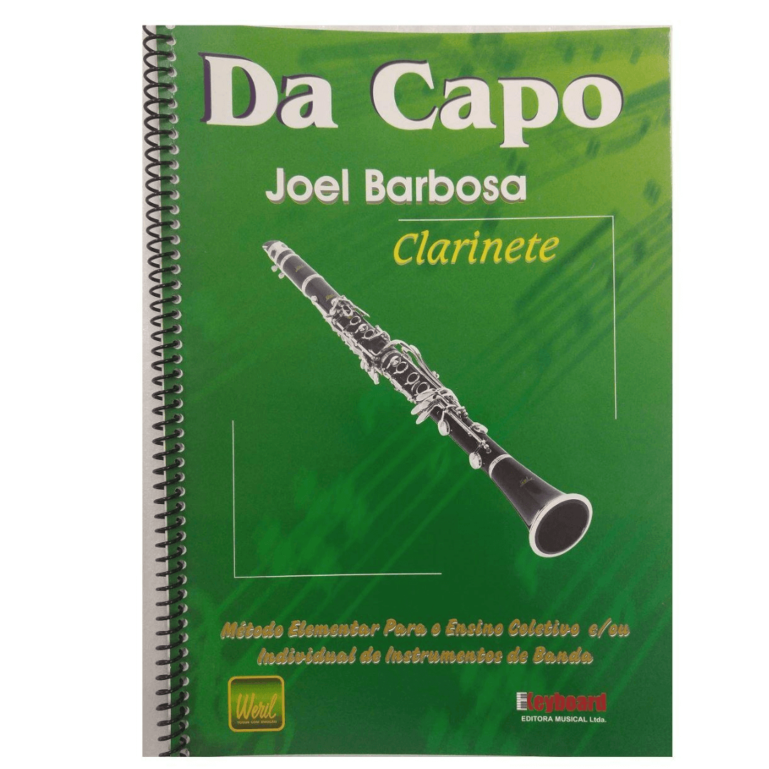 DA CAPO CLARINETE Joel Barbosa - Método Elementar para o Ensino Coletivo ou individual instr. Banda