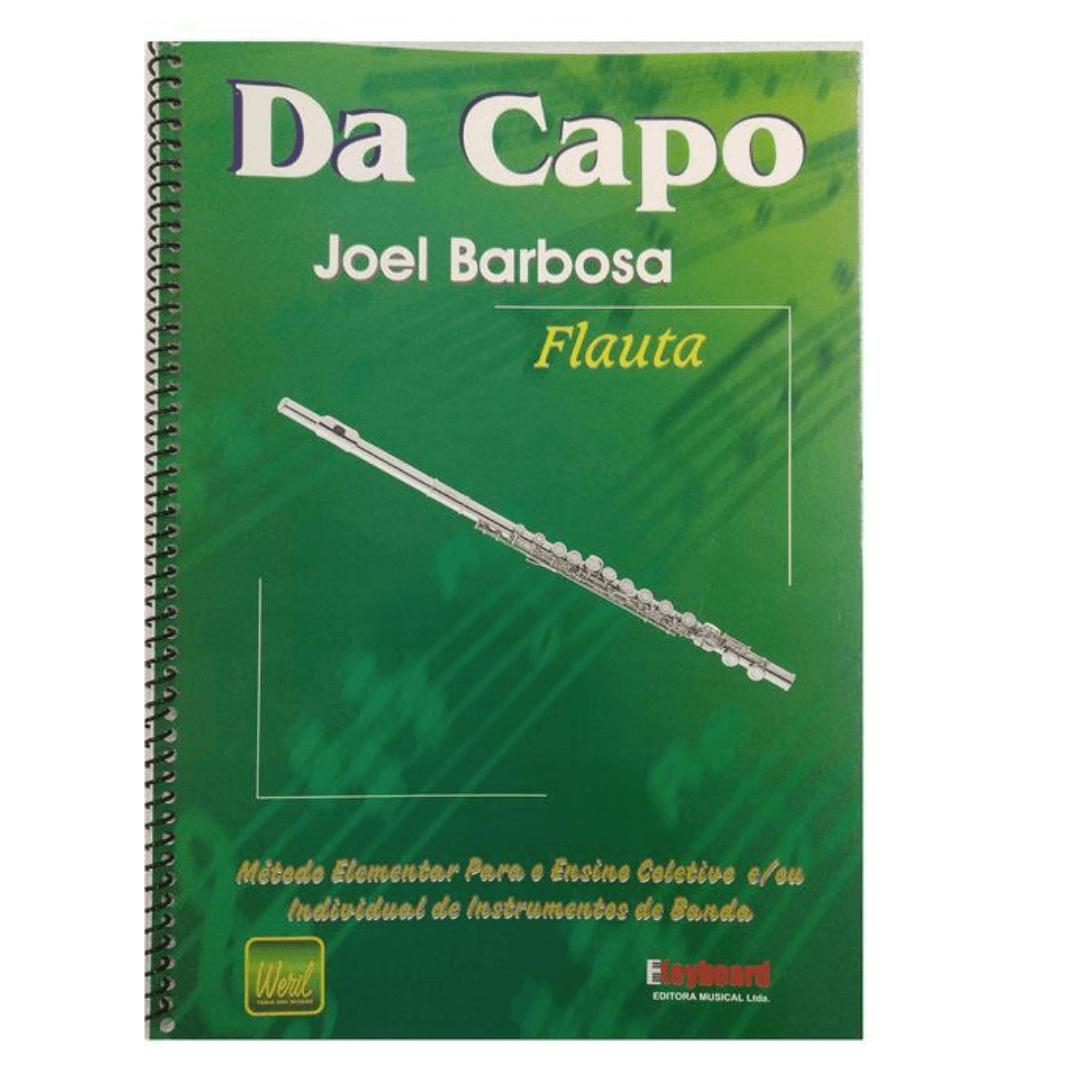 DA CAPO FLAUTA Joel Barbosa - Método Elementar para o Ensino Coletivo ou individual instr. Banda