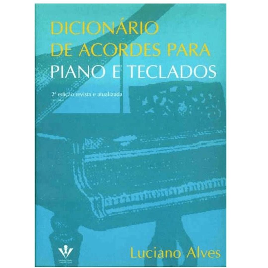 Dicionário De Acordes Para Piano E Teclados 2° Edição - Luciano Alves - 338M