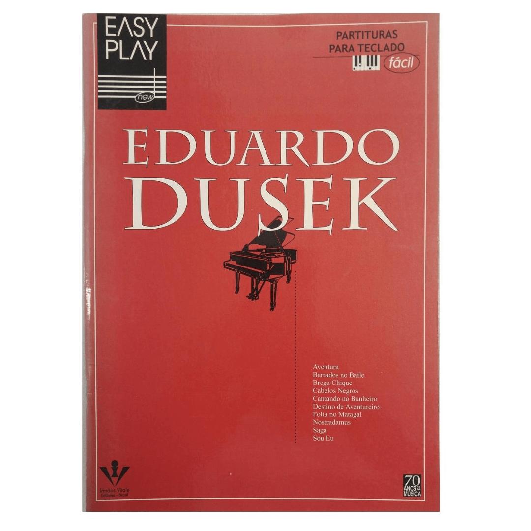 EDUARDO DUSEK - Easy Play - Partituras para Teclado - EP30