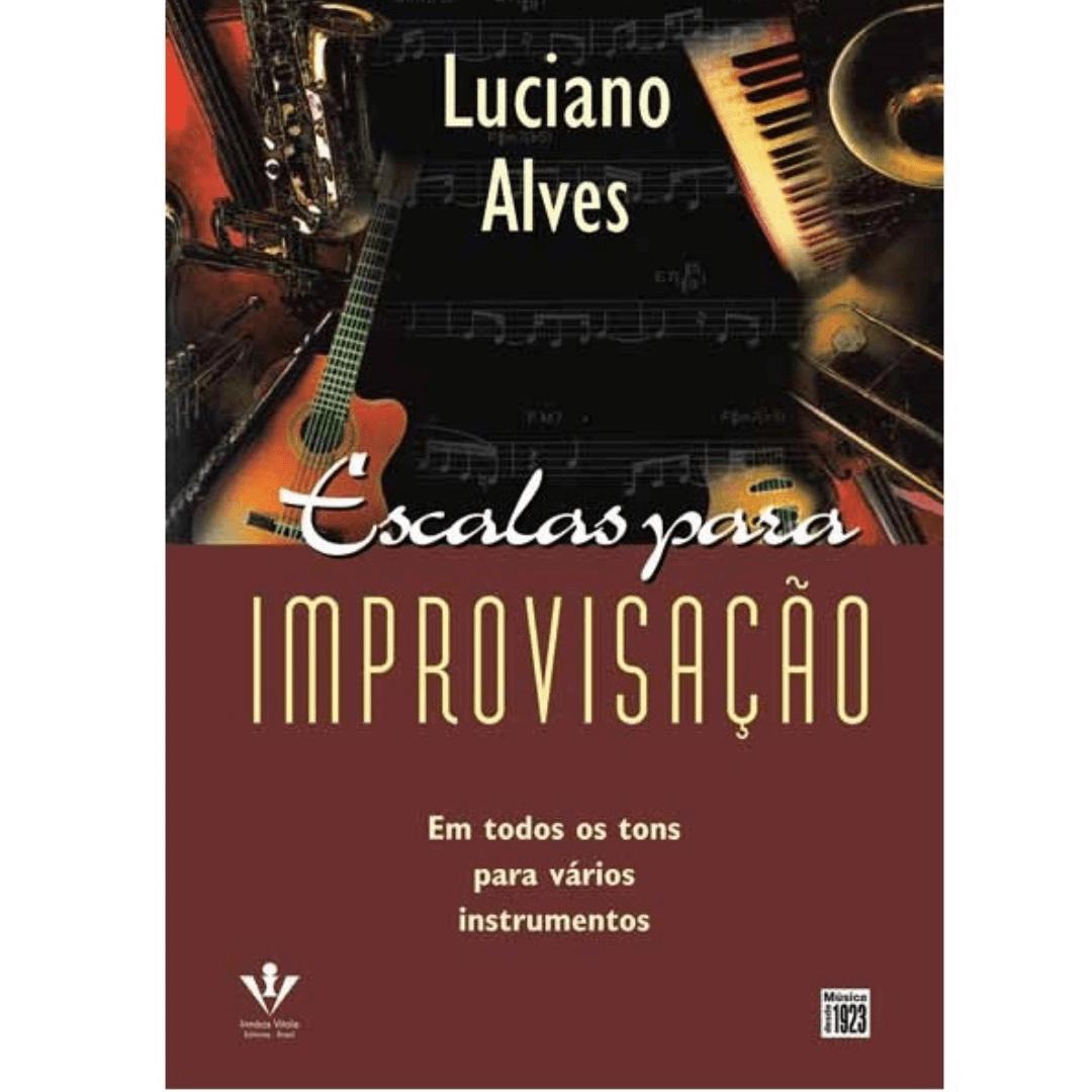 ESCALAS PARA IMPROVISAÇÃO - Luciano Alves - 345M