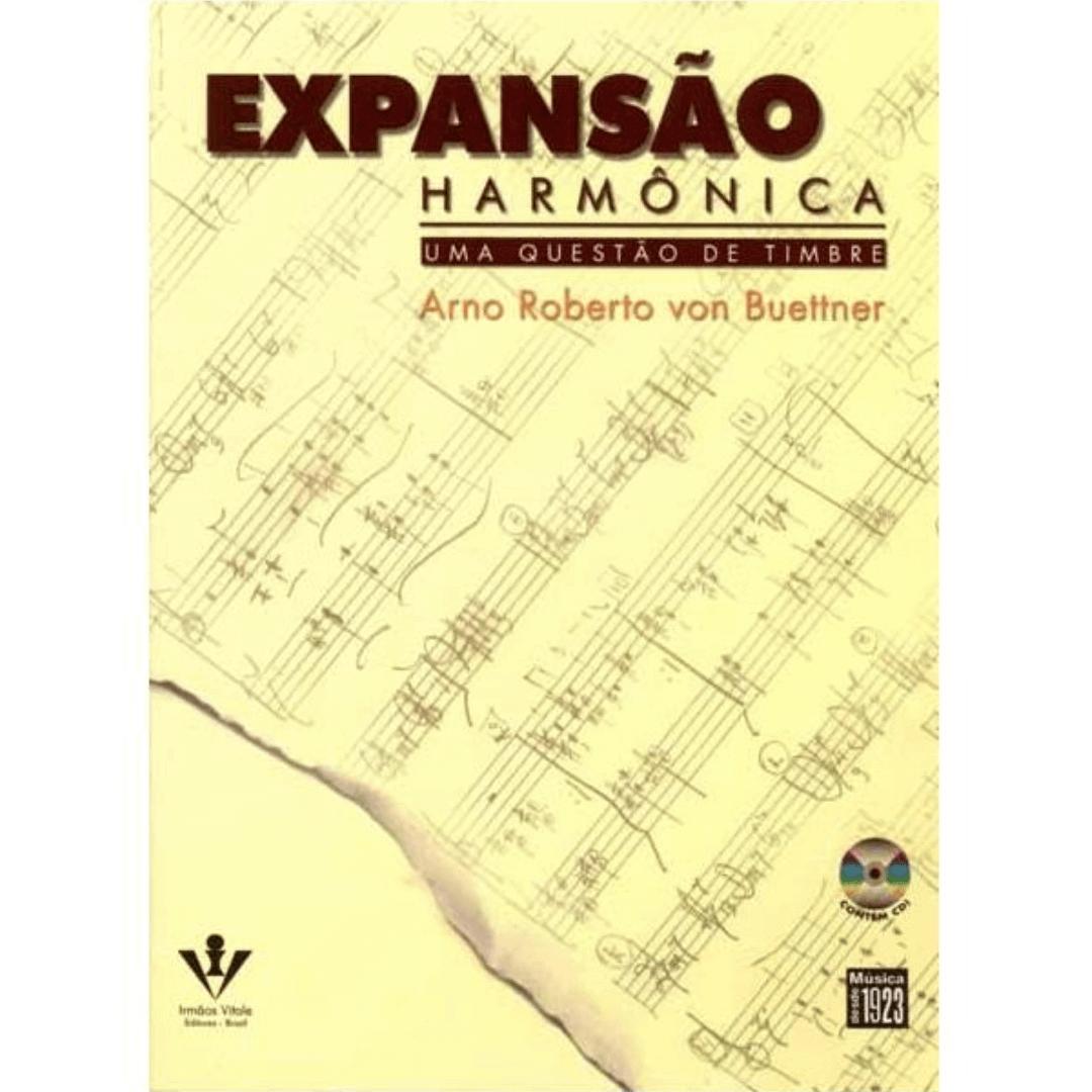 EXPANSÃO HARMÔNICA - Uma Questão de Timbre - Arno Roberto Von Buettner - 369M