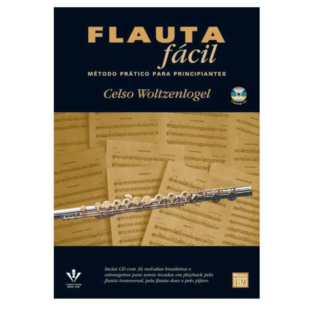 Flauta Fácil Método Pratico Para Principiantes - Acompanha CD - Celso Woltzenlogel - 395M