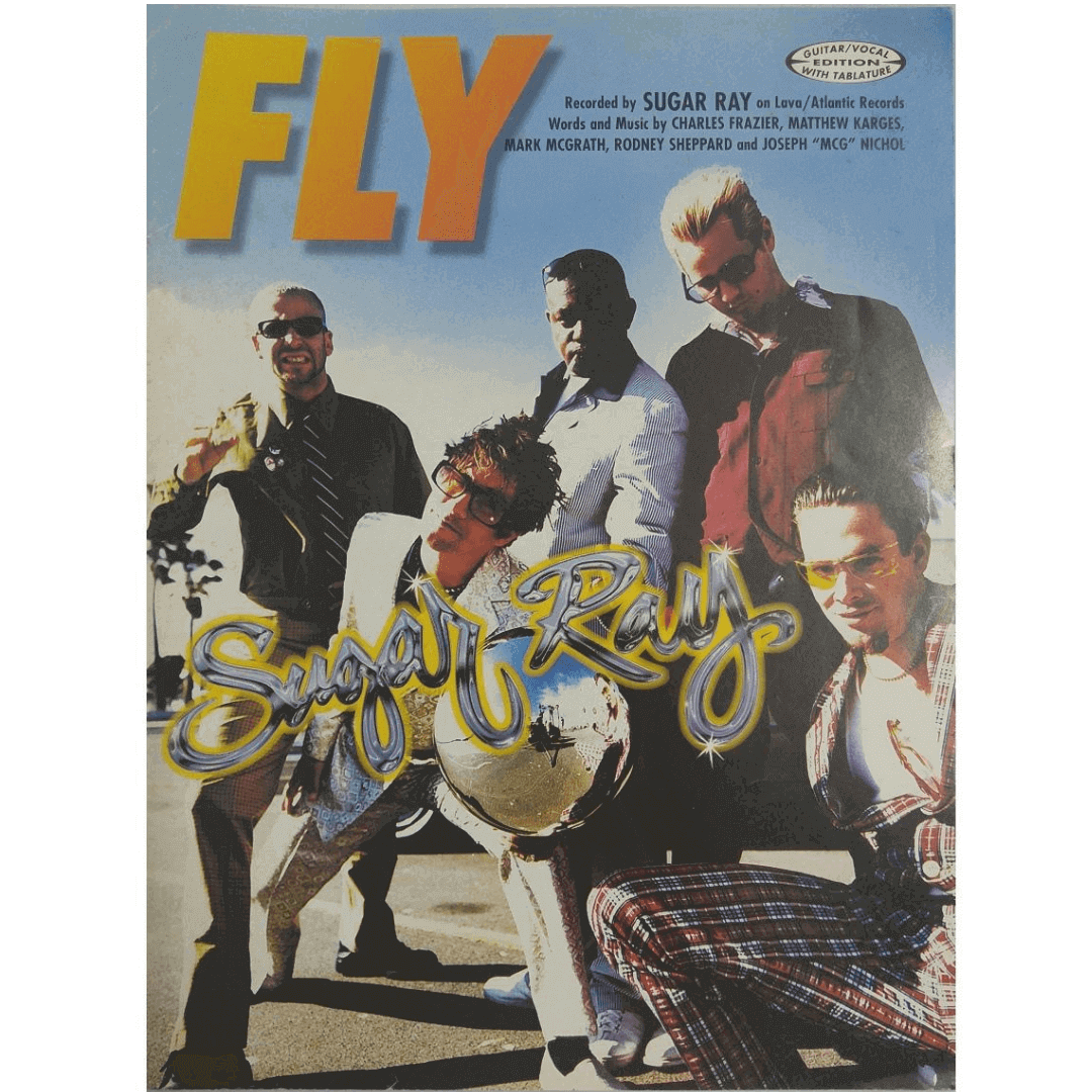 Fly Recorded by Sugar Ray on Lava / Atlantic Records Words and Music by Charles Frazier GV9713