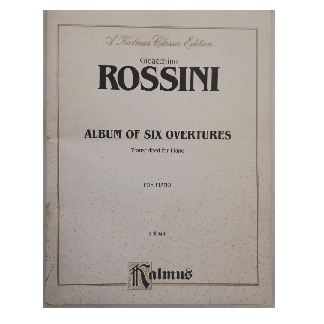 Gioacchino Rossini Album of Six Overtures Transcribed for Piano K 09540 Kalmus