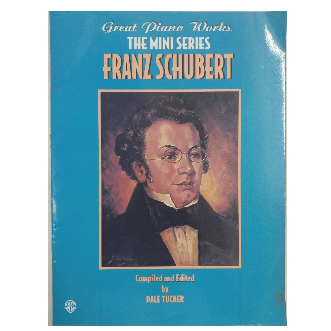 Great Piano Works The Mini Series Franz Schubert Compiled and Edited by Dale Tucker 0252B