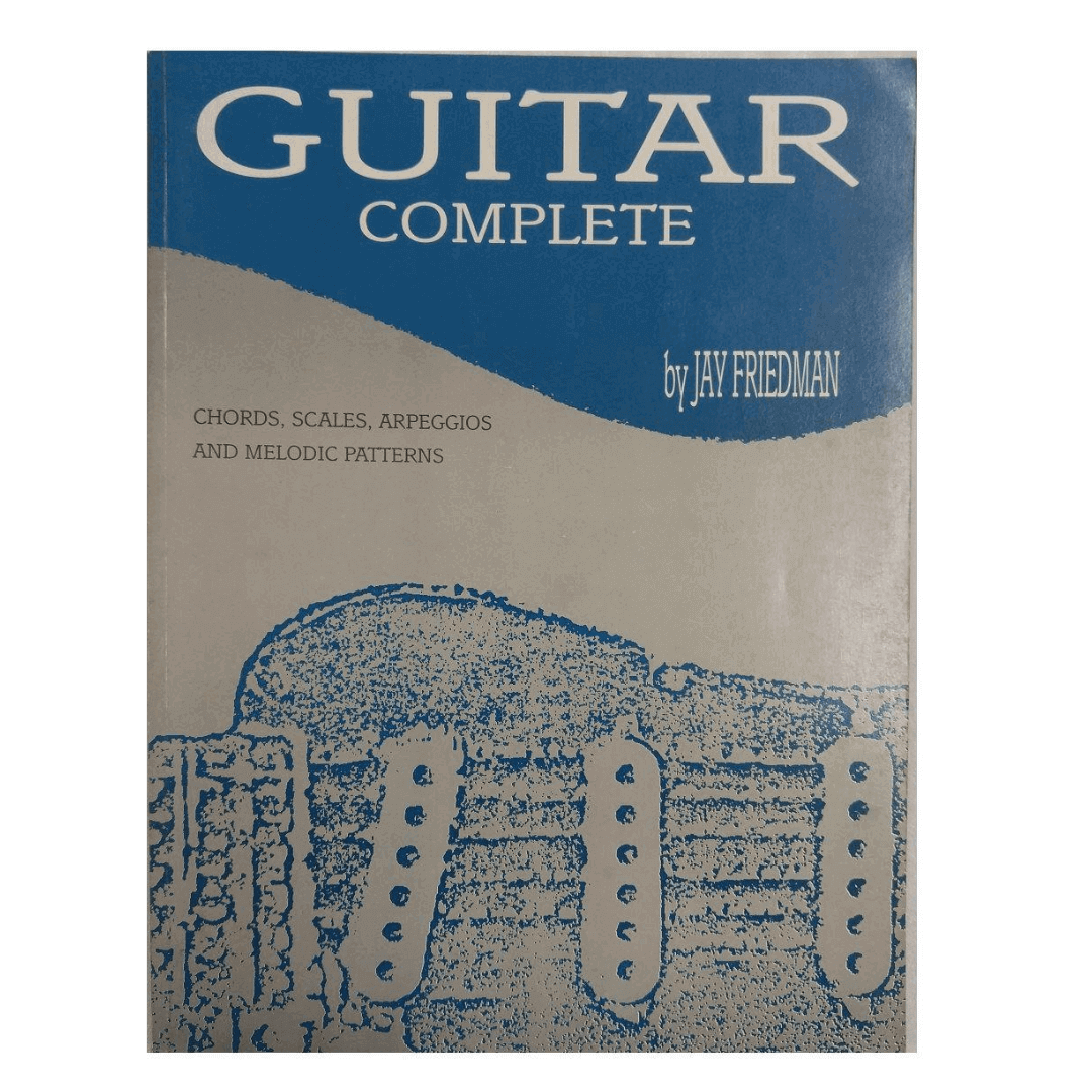 Guitar Complete: Chords, Scales, Arpeggios and Melodic Patterns by Jay Friedman EL02784