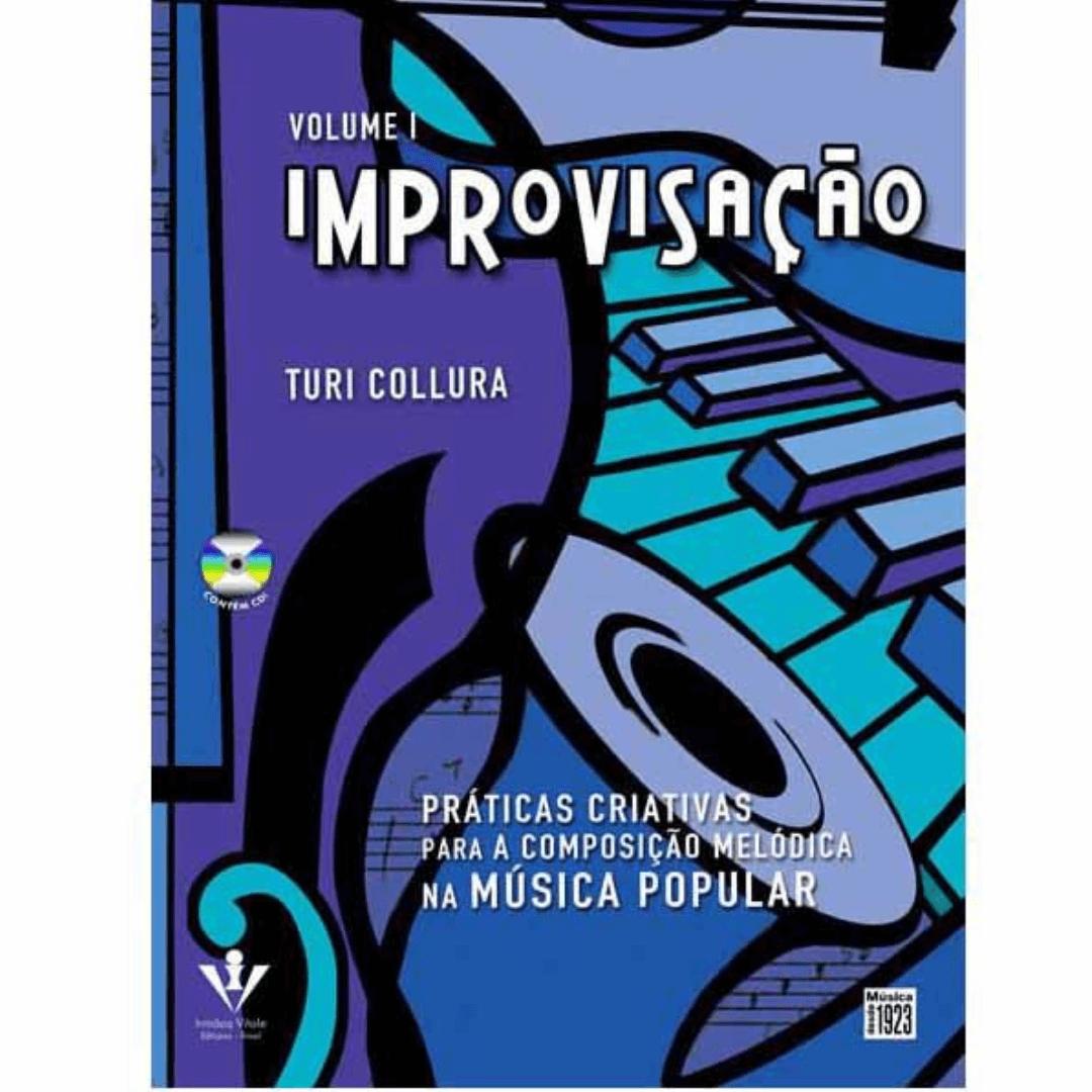 IMPROVISAÇÃO - Vol. 1 - Turi Collura Práticas Criativas Para Composição Melódica na Música Popular 392M