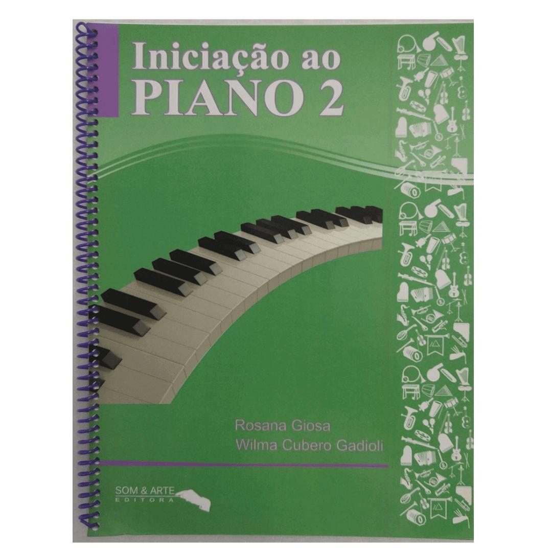 INICIAÇÃO AO PIANO - Volume 2 - Rosana Giosa e Wilma Cubero Gadioli - SAPI2