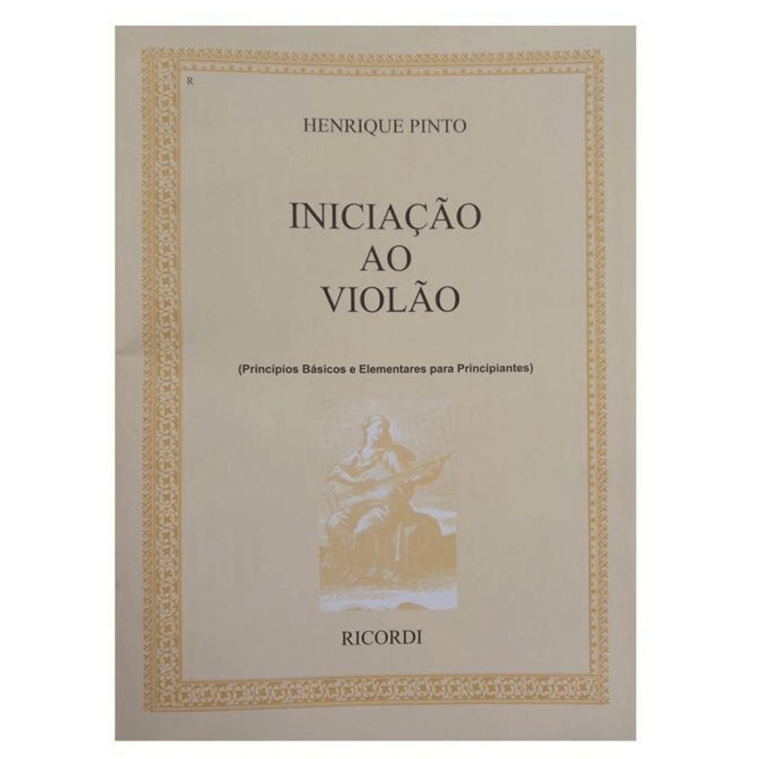Iniciação Ao Violão ( Princípios Básicos e Elementares para Principiantes ) Henrique Pinto - RB0150