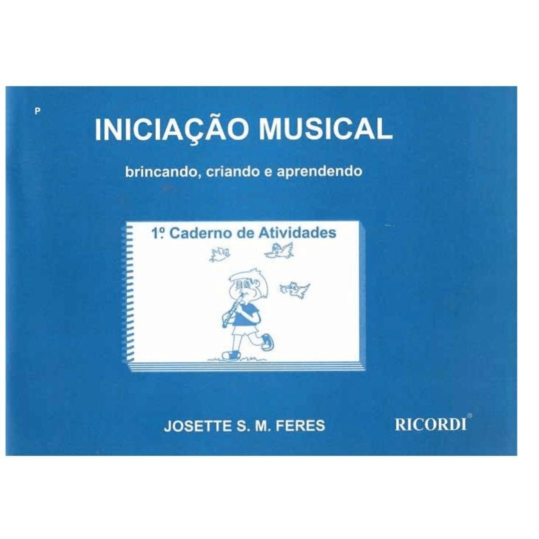 INICIAÇÃO MUSICAL Brincando, Criando e Aprendendo - Volume 1 - Josette S. M. Feres - RB0818