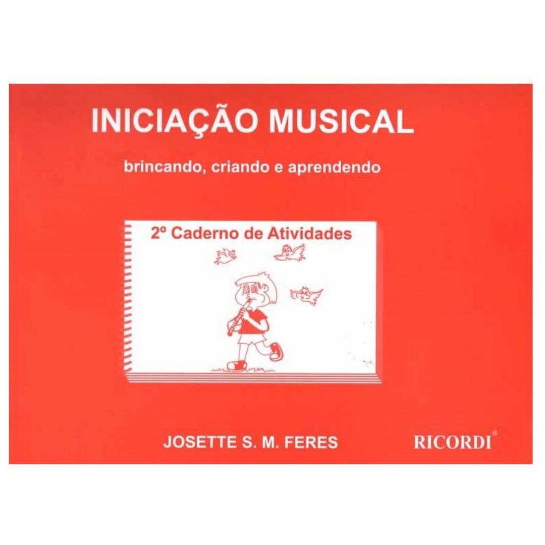 INICIAÇÃO MUSICAL Brincando, Criando e Aprendendo - Volume 2 - Josette S. M. Feres RB0805