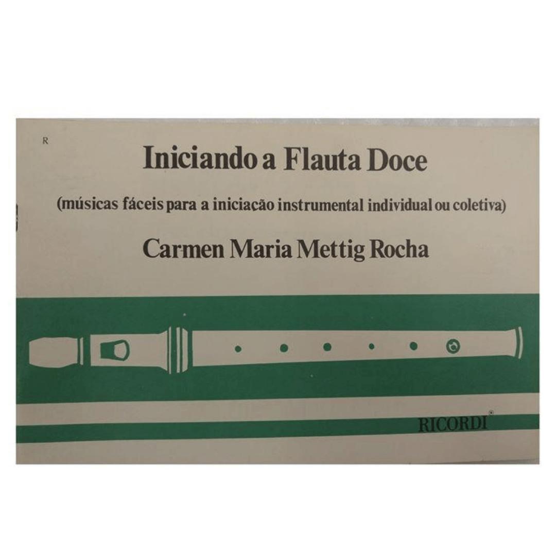 Iniciando a Flauta Doce - Carmem Maria Mettig Roch RB0668