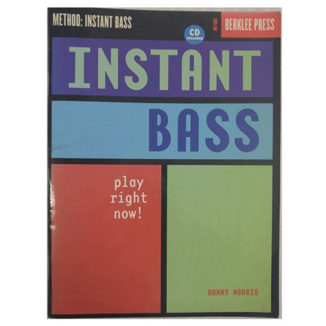 Instant Bass: Play Right Now! (Berklee Press) com CD