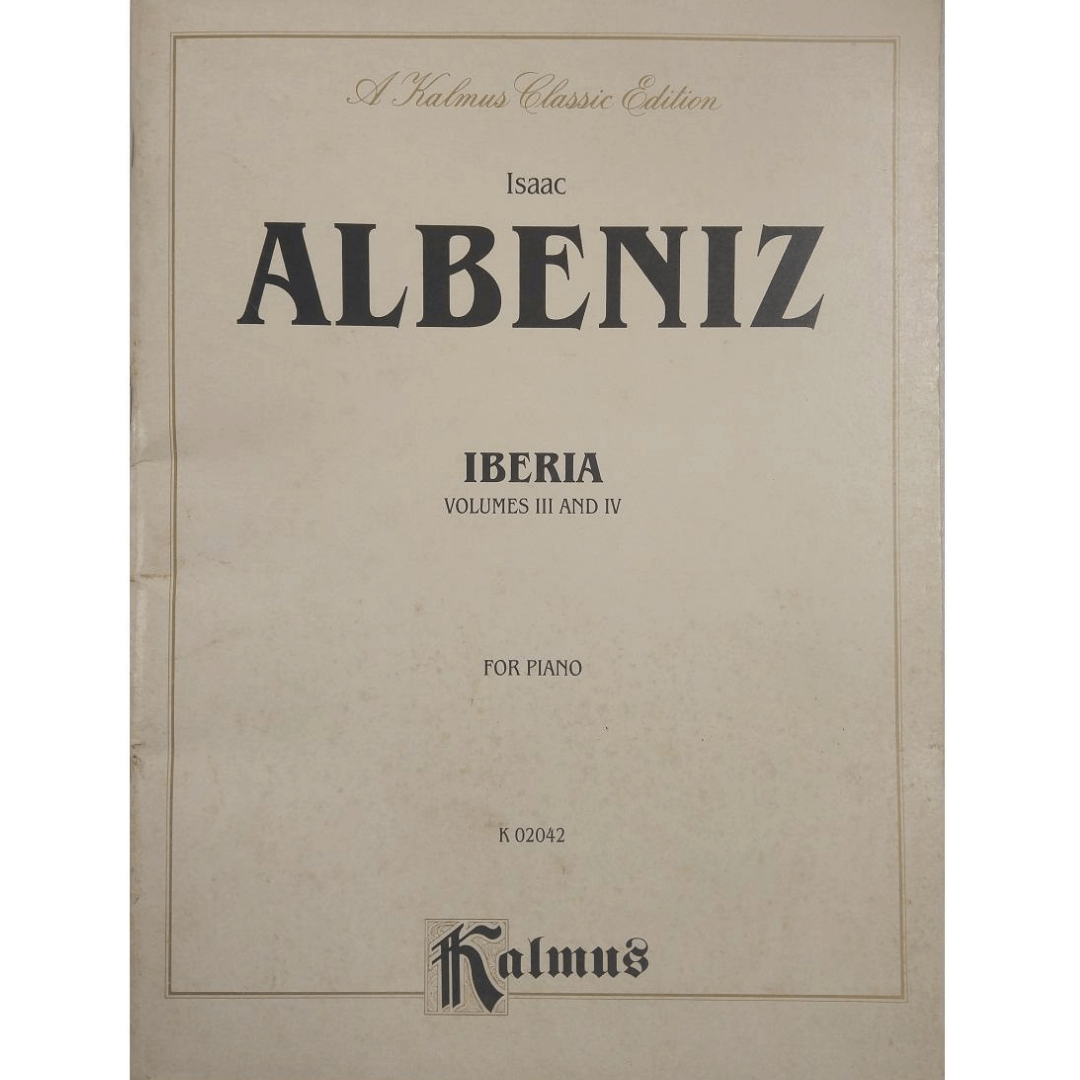 Isaac Albeniz Iberia Volumes III And IV for Piano K02042 - A Kalmus Classic Edition