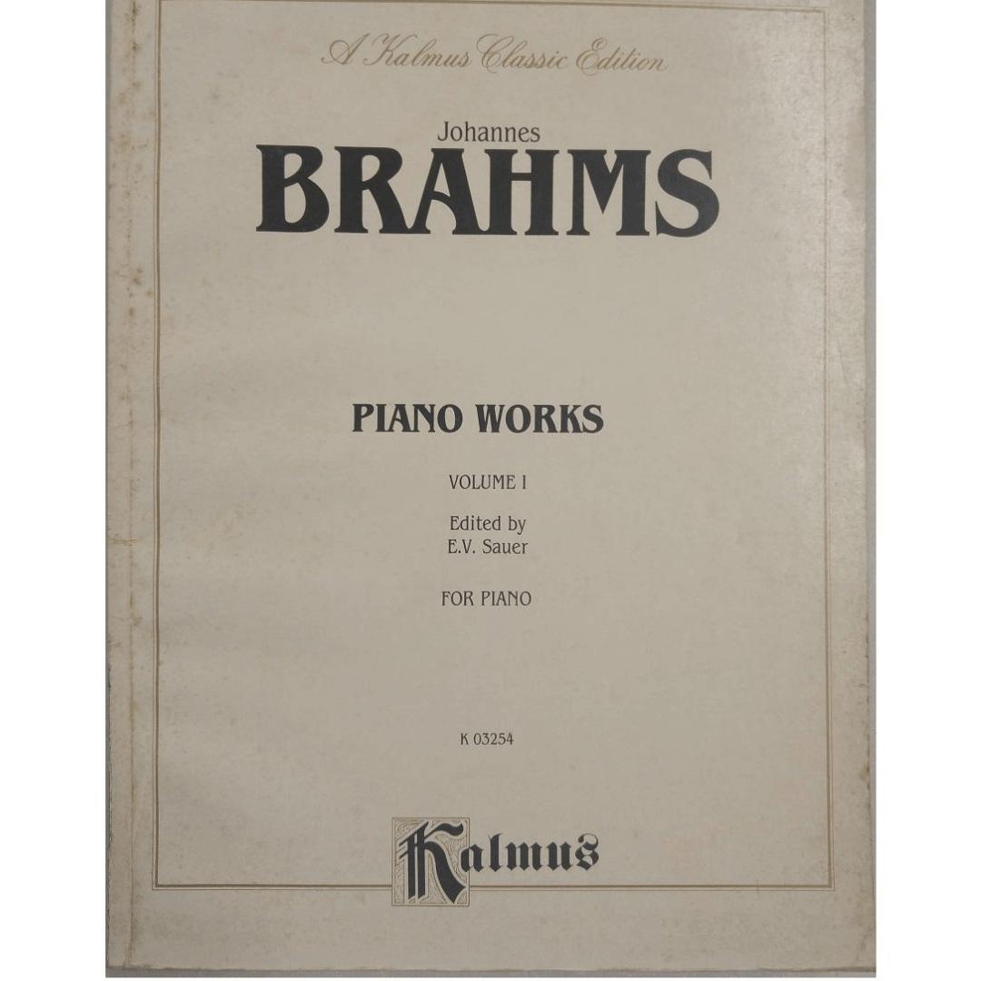 Johannes BRAHMS Piano Works Volume I Edited by E.V. Sauer for Piano K03254 Kalmus