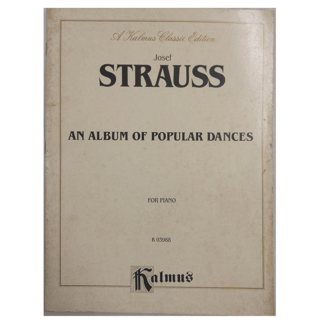 Josef Strauss An Album of Popular Dances for Piano K 03988 Kalmus