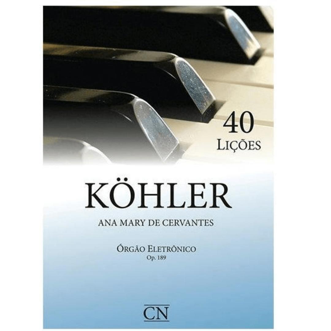 KOHLER - 40 LIÇÕES OP. 189 - Órgão Eletrônico - Ana Mary de Cervantes CN008