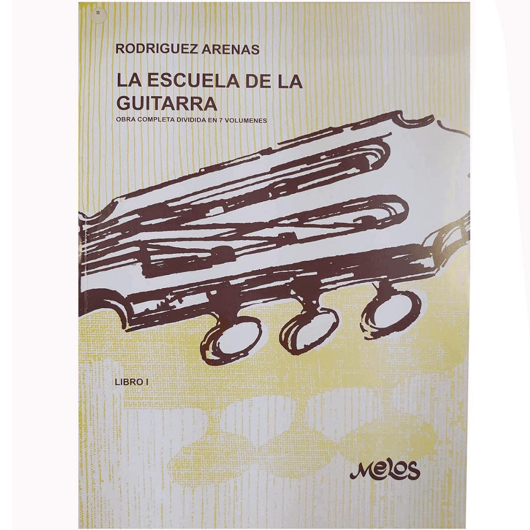 LA ESCUELA DE LA GUITARRA - VOL 1 - Rodriguez Arenas - BA9503