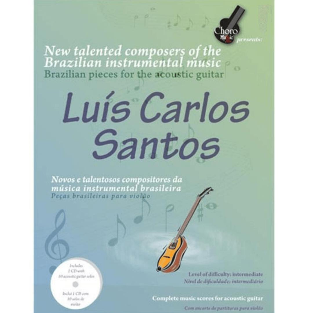Luís Carlos Santos - Novos e talentosos compositores da música instrumental Brasileira P/ Violão