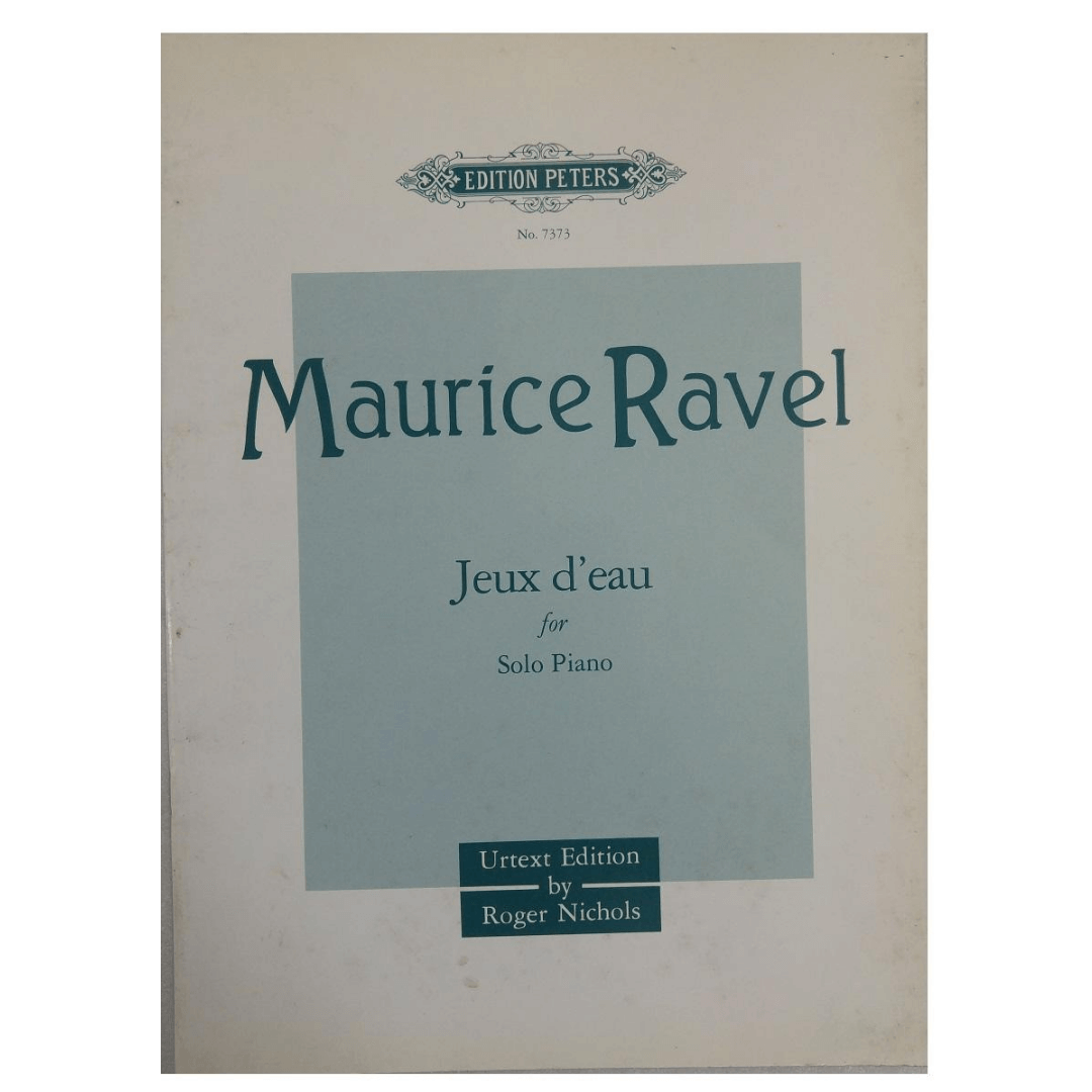 Maurice Ravel Jeux d' eau for Solo Piano Urtext Edition by Roger Nichols No.7373