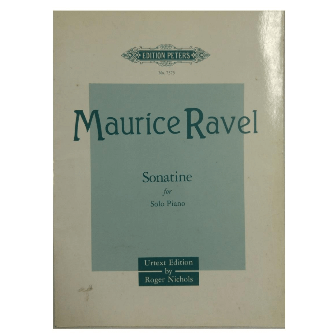 Maurice Ravel Sonatine for Solo Piano Urtext Edition by Roger Nichols No. 7375