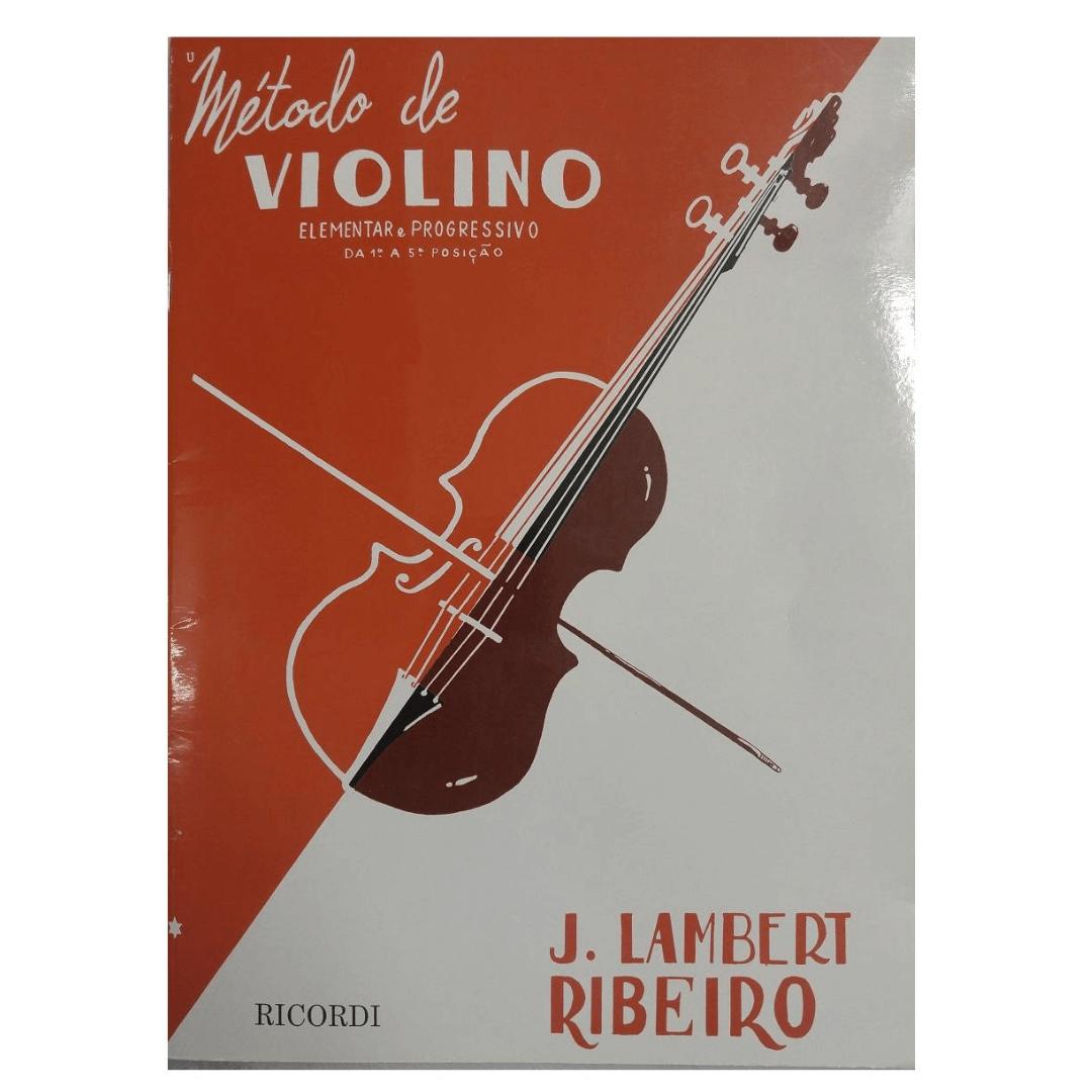 MÉTODO DE VIOLINO Elementar e Progressivo da 1ª a 5ª Posição - J. Lambert Ribeiro - RB0014