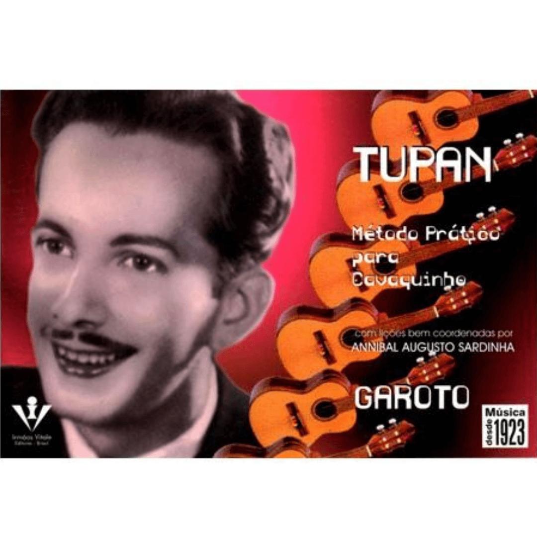 MÉTODO PRÁTICO PARA CAVAQUINHO - TUPAN - Annibal Augusto Sardinha (Garoto) 28M
