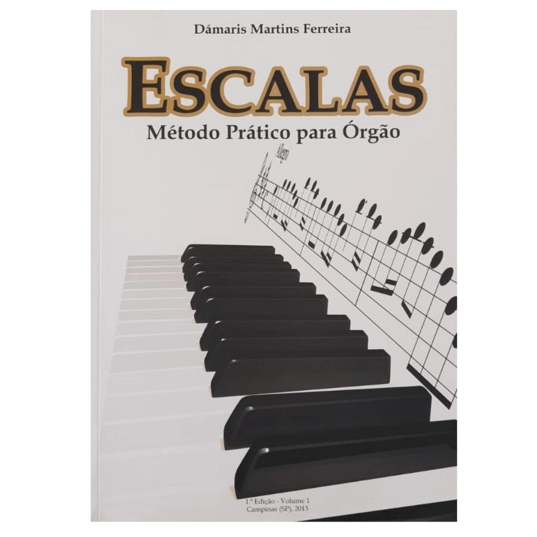 Método Prático para Órgão - Escalas Vol. 1 - Dámaris Martins Ferreira