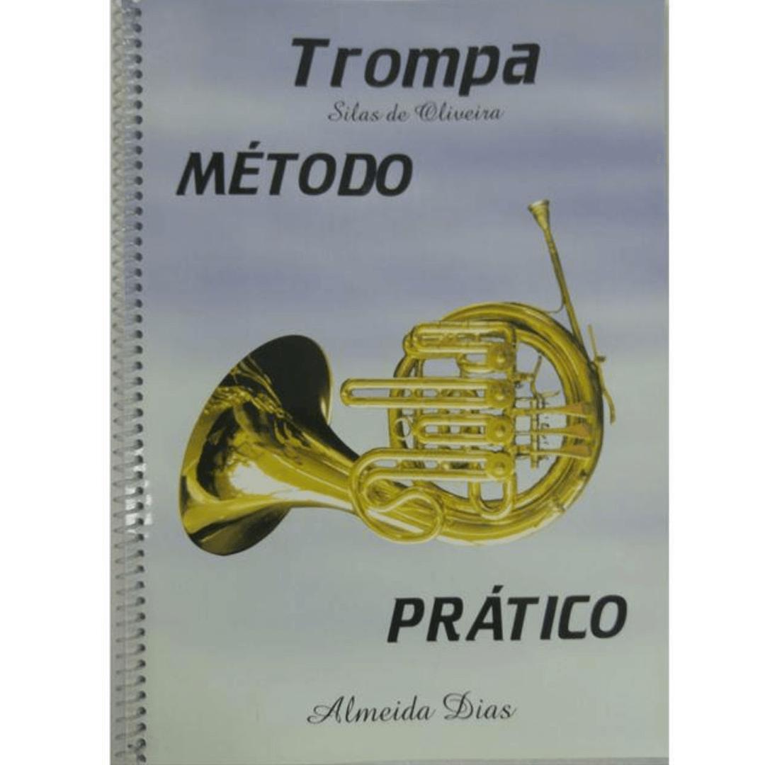 Método Prático Para Trompa em FÁ ou FÁ-SIB Almeida Dias / Silas de Oliveira