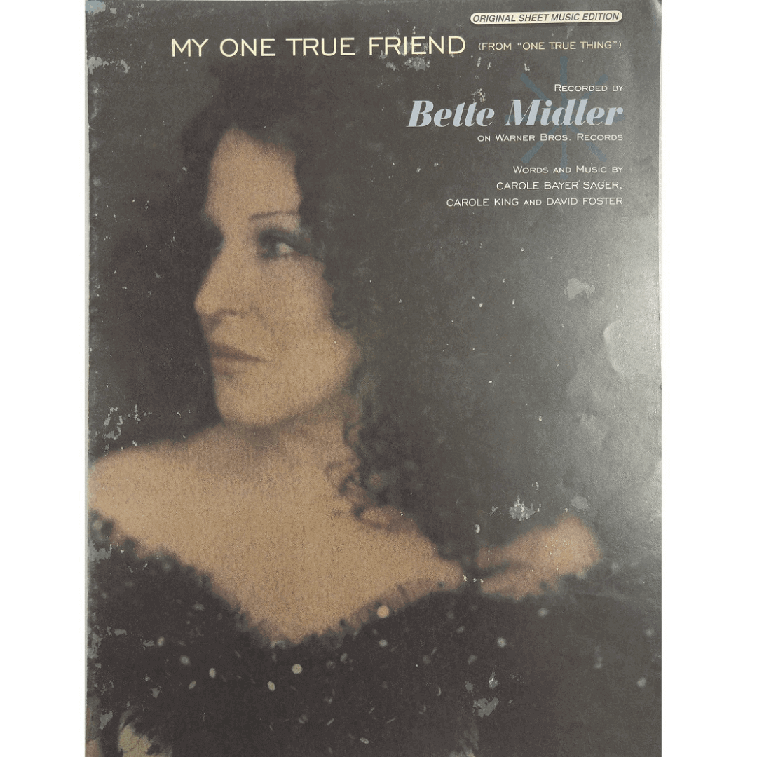 """My One True Friend ( From """"One True Thing"""" ) Recorded by Bette Midler PV98122"""