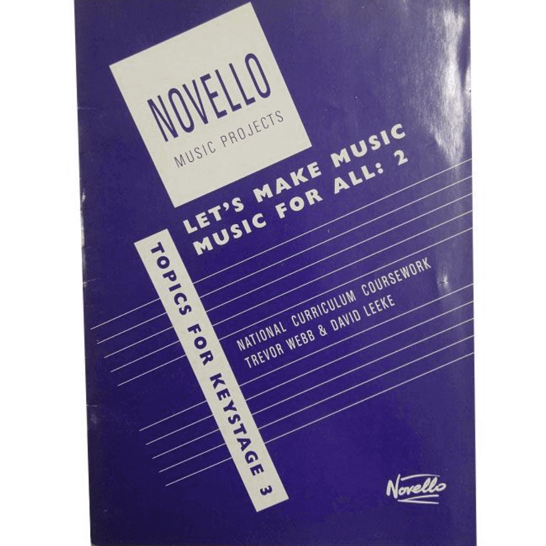 Novello Music Projects Let's Make Music For All 2 - National Curriculum Coursework - 110228