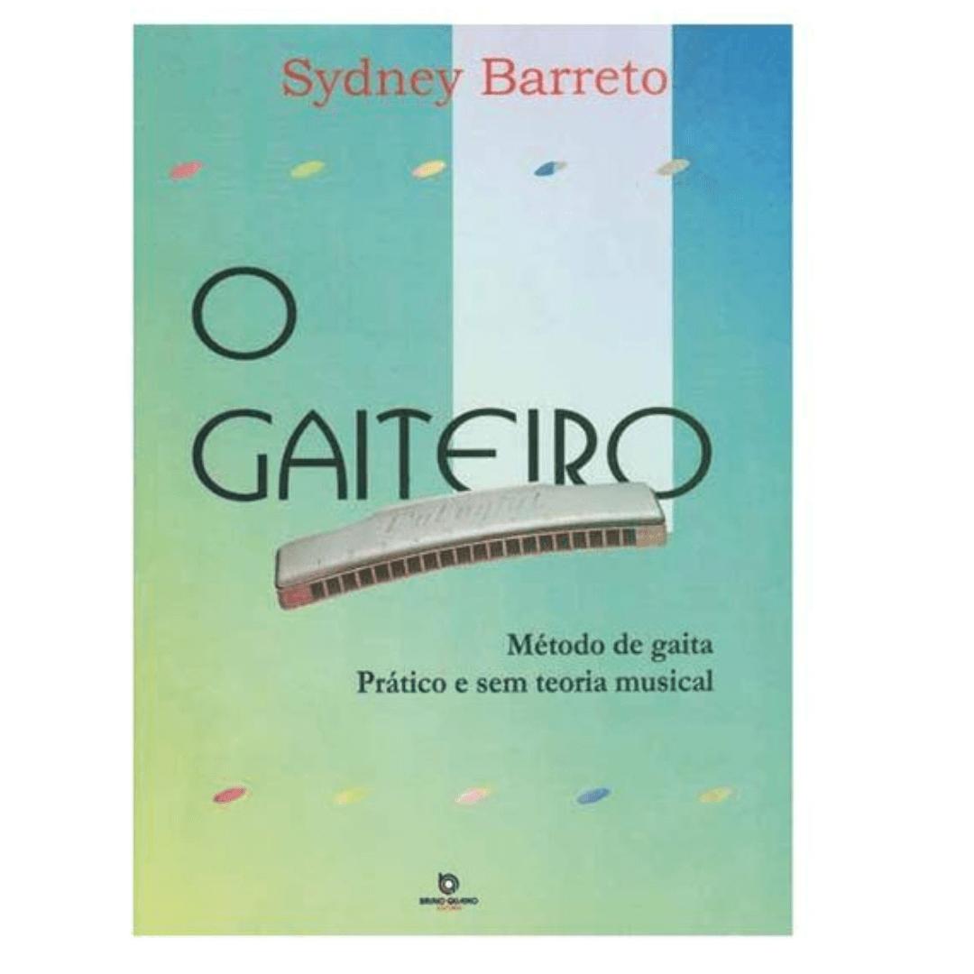O Gaiteiro - Método de Gaita Prático e Sem Teoria Musical - Sydney Barreto - BQ111
