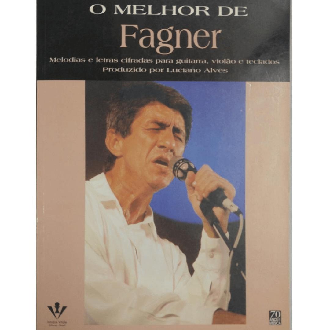 O Melhor de Fagner - Melodias e Letras Cifradas para Guitarra, Violão e Teclados 268A