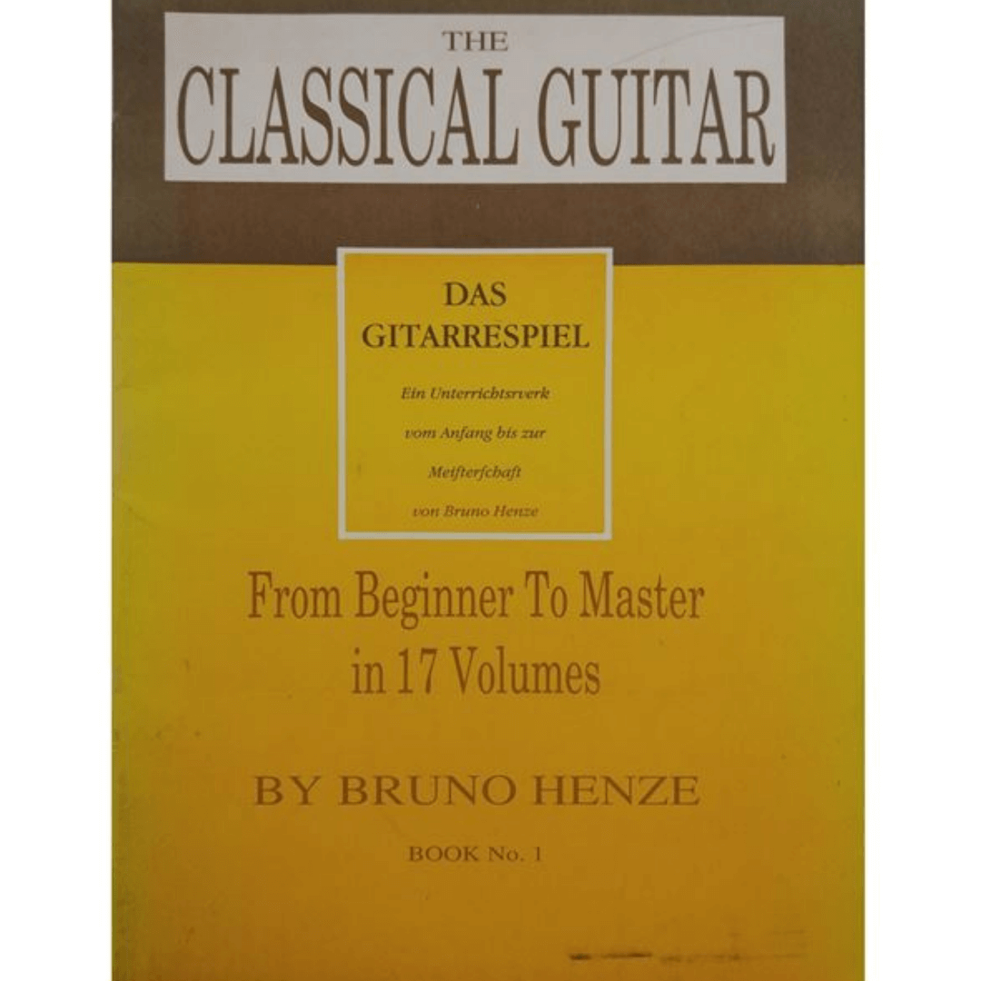 THE CLASSICAL GUITAR from Beginner To Master in 17 Volumes By Bruno Henze Book Nº 1