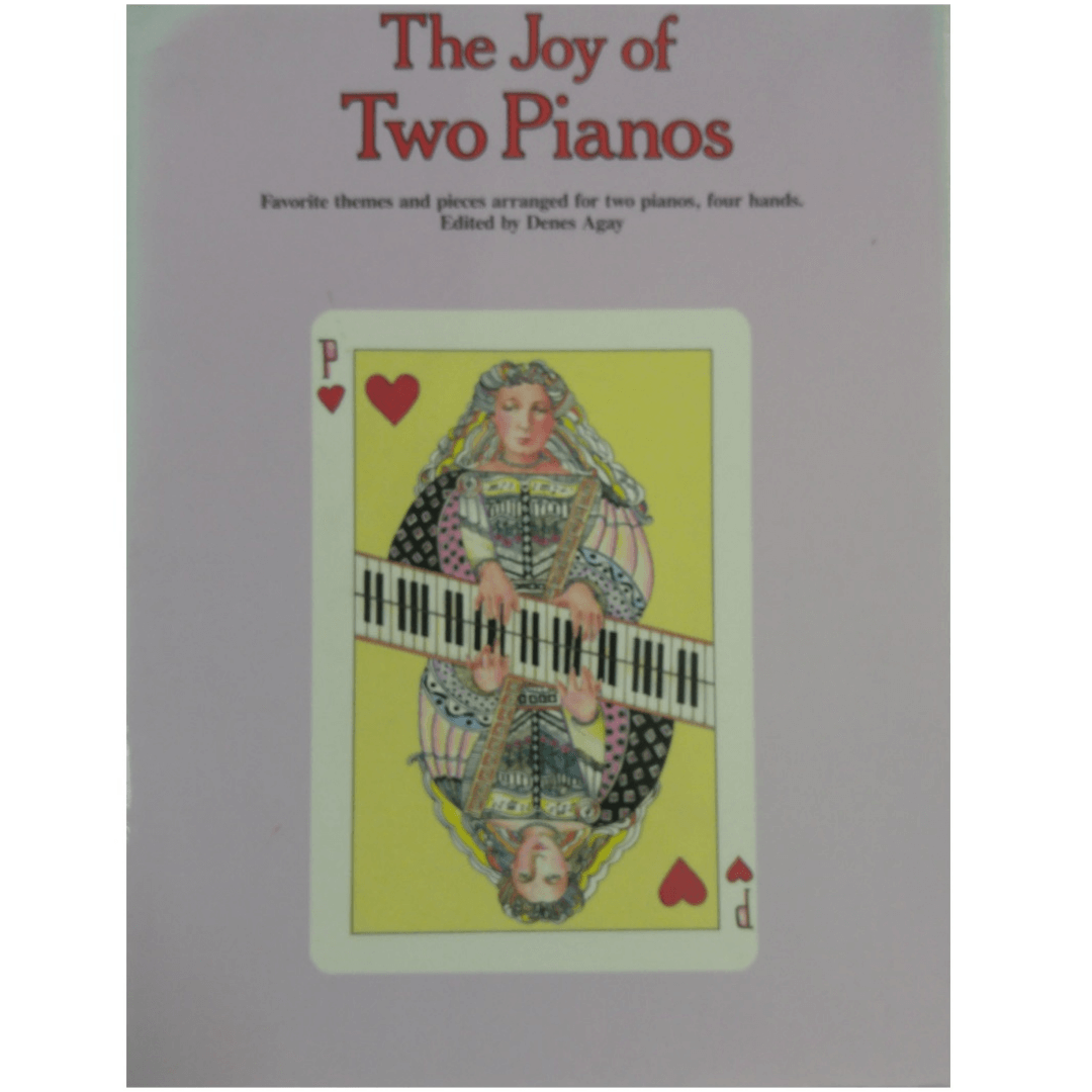 The Joy of Two Pianos - Favorite themes and pieces arranged for two pianos, four hands